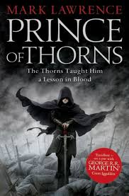 PRINCE OF THORNS - The Broken Empire Book 1