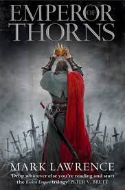 EMPEROR OF THORNS - The Broken Empire Book 3