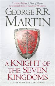 KNIGHT OF THE SEVEN KINGDOMS Hbk - 3 Prequel Novellas to Song Ice Fire