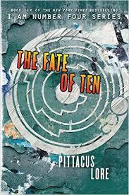 FATE OF TEN, THE - Lorien Legacies Book 6