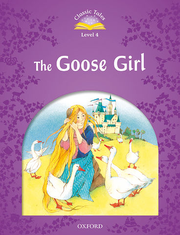 GOOSE GIRL, THE + MP3 - CT 4 ELEM 2nd Ed