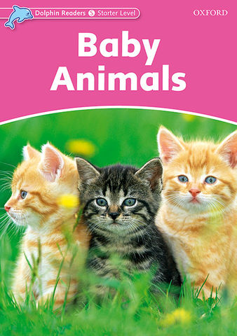 BABY ANIMALS - Dolphin Readers Starter