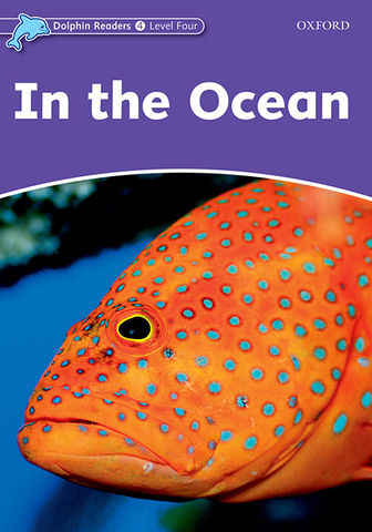 IN THE OCEAN - Dolphin Readers 4