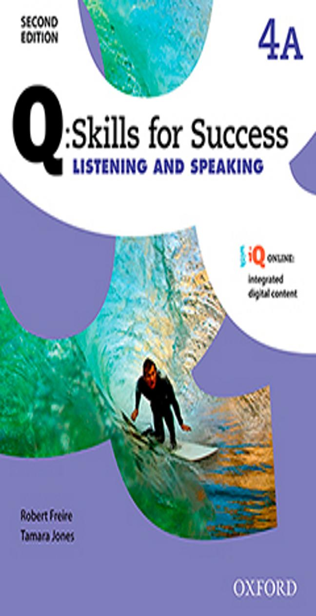 Q SKILLS FOR SUCCESS: LISTENING & SPEAKING 4A SB