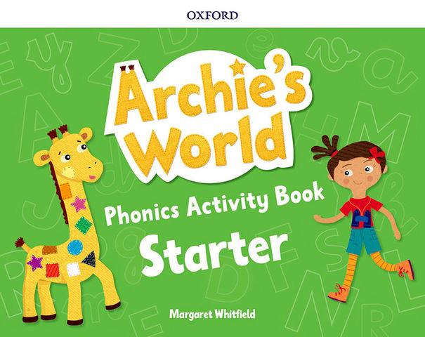 ARCHIE´S WORLD STARTER Phonics Activity Book