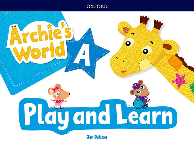 ARCHIE´S WORLD A Play Learn Pack