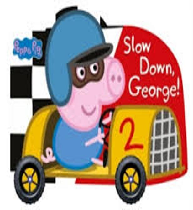 SLOW DOWN GEORGE! - Peppa Pig - con ruedas