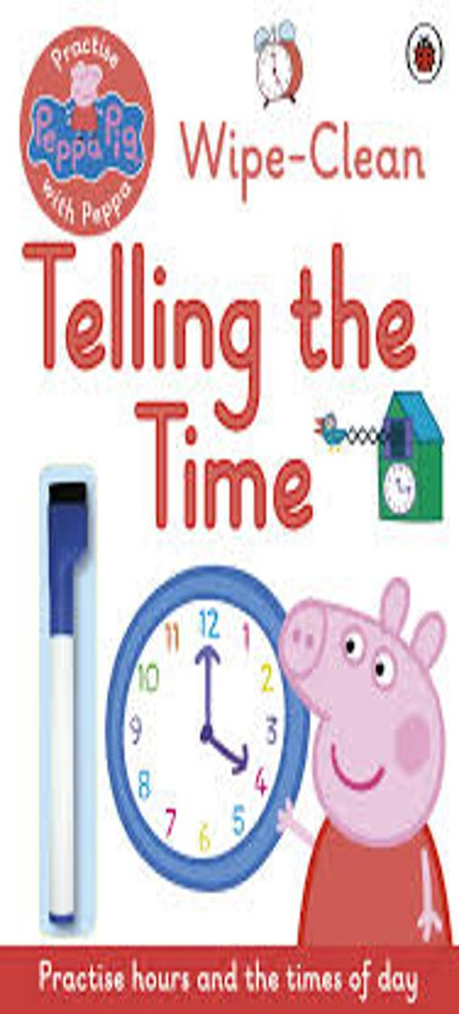 WIPE- CLEAN TELLING THE TIME - Peppa Pig