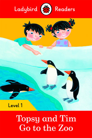 TOPSY AND TIM: GO TO THE ZOO - Ladybird Readers 1