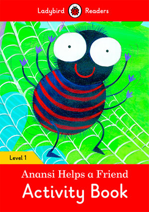 ANANSI HELPS A FRIENDS WB - Ladybird Readers 1