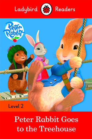PETER RABBIT: GOES TO THE TREEHOUSE - Ladybird Readers 2