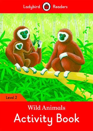 WILD ANIMALS WB - Ladybird Readers 2