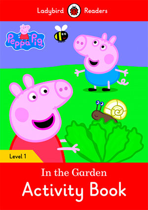 PEPPA PIG: IN THE GARDEN  WB - Ladybird Readers 1