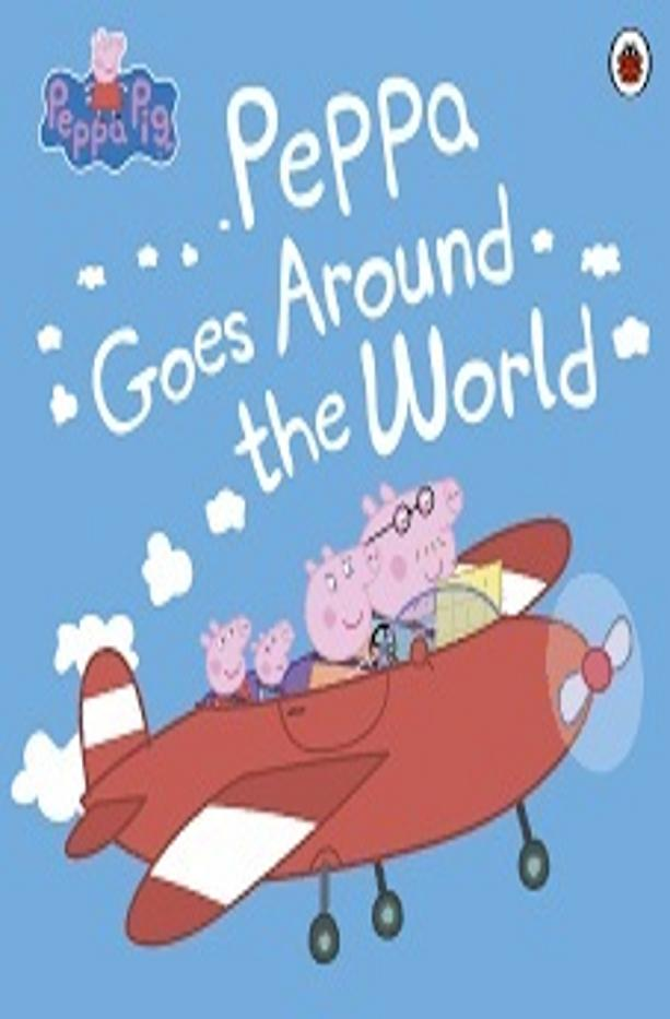 AROUND THE WORLD - Peppa Pig