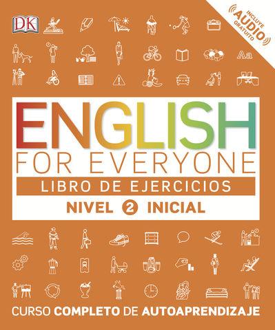 ENGLISH FOR EVERYONE Libro de Ejercicios 2 Nivel Inicial