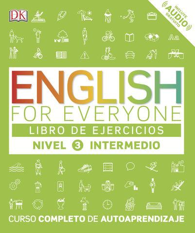 ENGLISH FOR EVERYONE 3 Libro de Ejercicios Nivel Intermedio