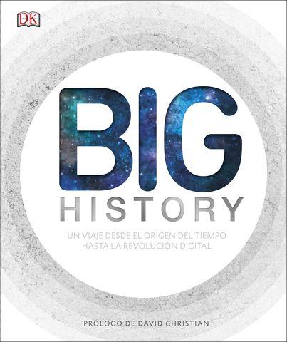 BIG HISTORY VIAJE DESDE EL ORIGEN DEL TIEMPO HASTA  REVOLUCION DIGITAL