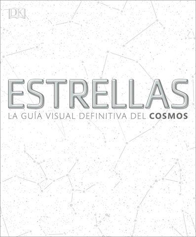 ESTRELLAS LA GUIA VISUAL DEFINITIVA DEL COSMOS