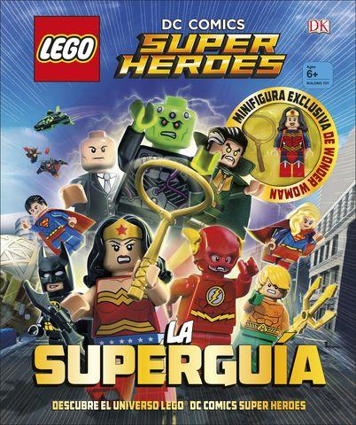 LA SUPERGUIA:DC COMICS SUPER HEROES.(LEGO)