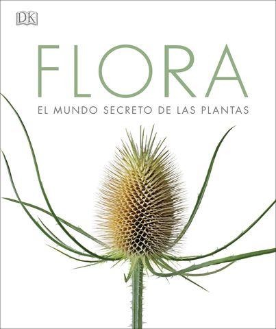 FLORA EL MUNDO SECRETO DE LAS PLANTAS