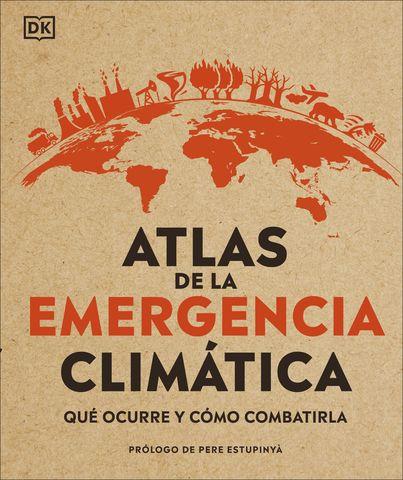 ATLAS DE LA EMERGENCIA CLIMATICA QUE OCURRE Y COMO COMBATIRLA