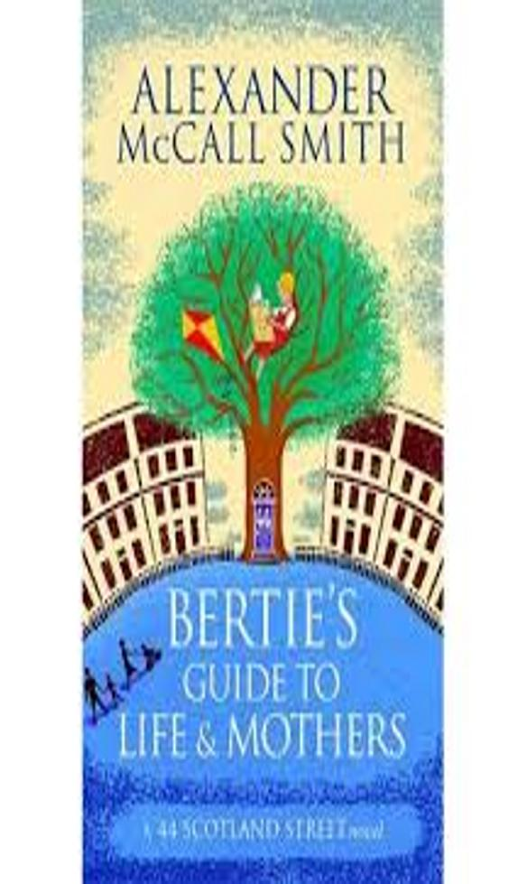 BERTIE´S GUIDE TO LIFE AND MOTHERS