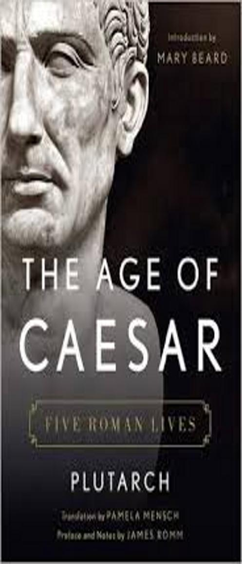 AGE OF CAESAR: FIVE ROMAN LIVES