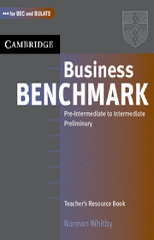 BUSINESS BENCHMARK PRE-INT / INT BEC & BULATS Teacher´s Resource Book