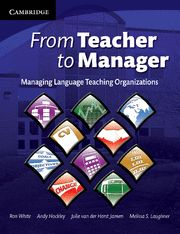 FROM TEACHER TO MANAGER: Managing Language Teaching Organizations