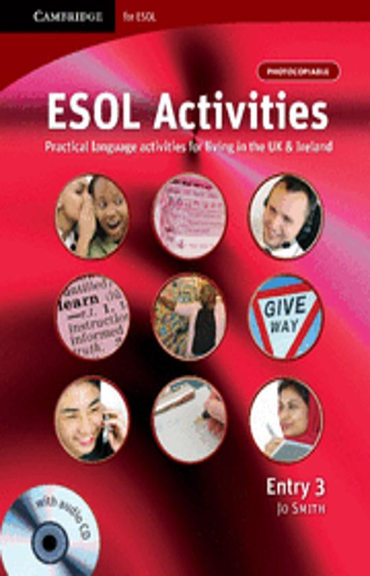 ENTRY 3 - ESOL ACTIVITIES  PHOTOCOPIABLE WITH CD