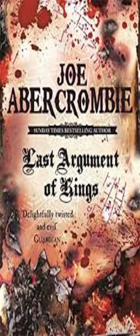 LAST ARGUMENT OF KINGS , THE - The First Law , Book 3