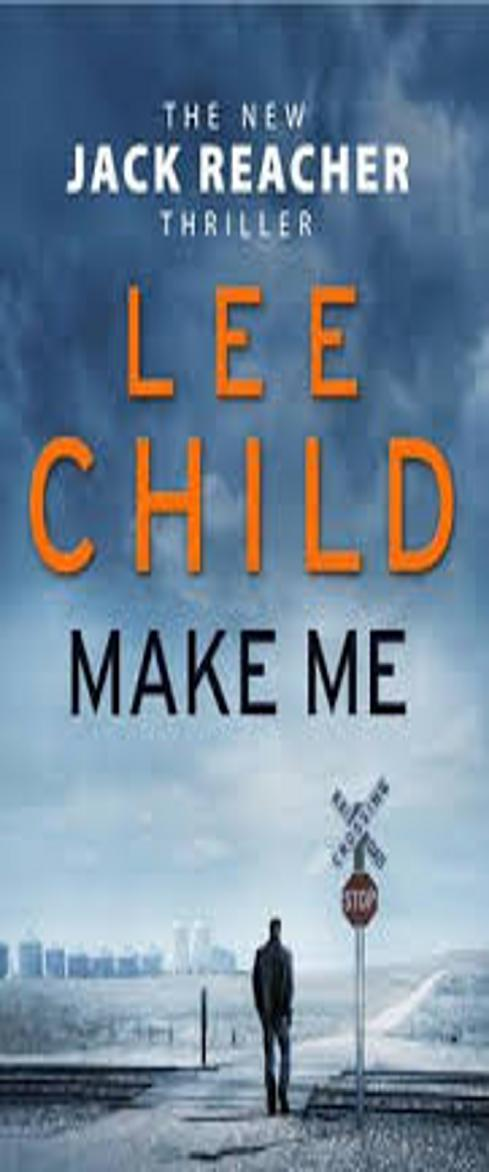 MAKE ME (JACK REACHER 20 )