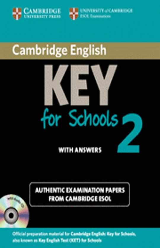 CAMBRIDGE KET FOR SCHOOLS 2 SB + CD with answers Examination Papers