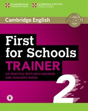 CAMBRIDGE FIRST (FCE) FOR SCHOOLS TRAINER 2 + Answers + Audio Ed 2015