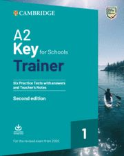A2 KEY FOR SCHOOLS (KET) TRAINER 1 SB + Answers + Audio  Ed 2020