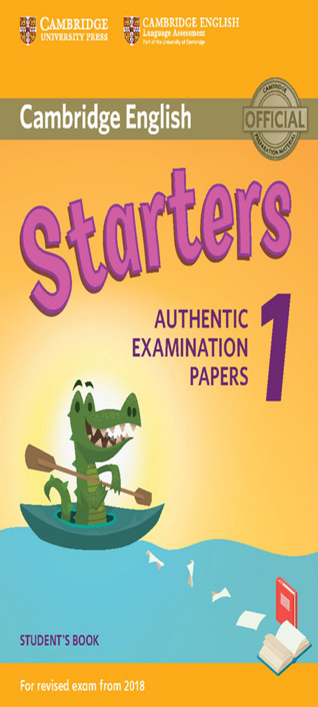 CAMBRIDGE STARTERS 1 SB  Examinations Papers Revised Exam 2018