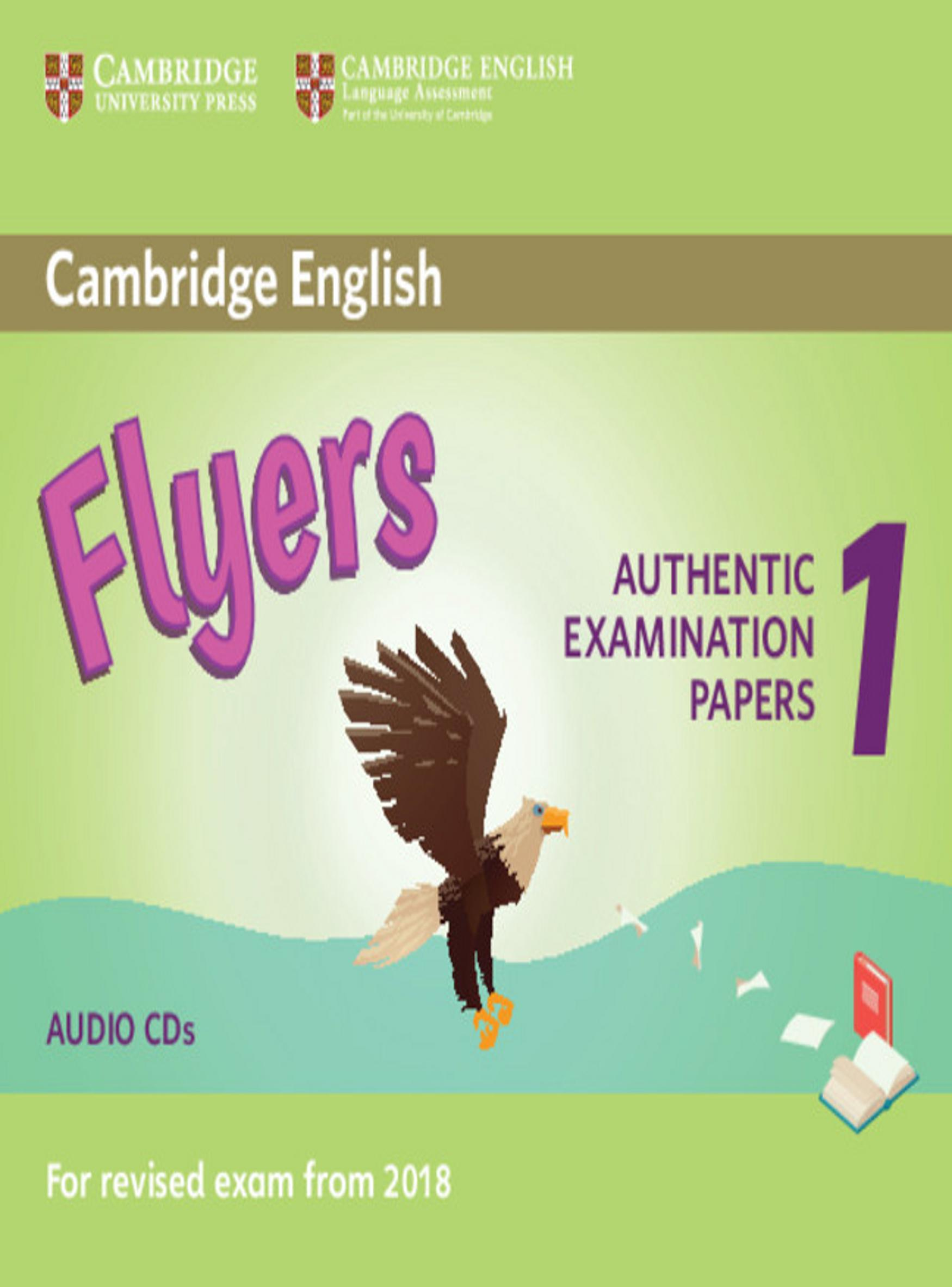 CAMBRIDGE FLYERS 1 CD  Examinations Papers Revised Exam 2018