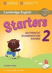 CAMBRIDGE STARTERS 2 SB  Examinations Papers Revised Exam 2018
