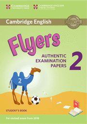 CAMBRIDGE FLYERS 2 SB  Examinations Papers Revised Exam 2018
