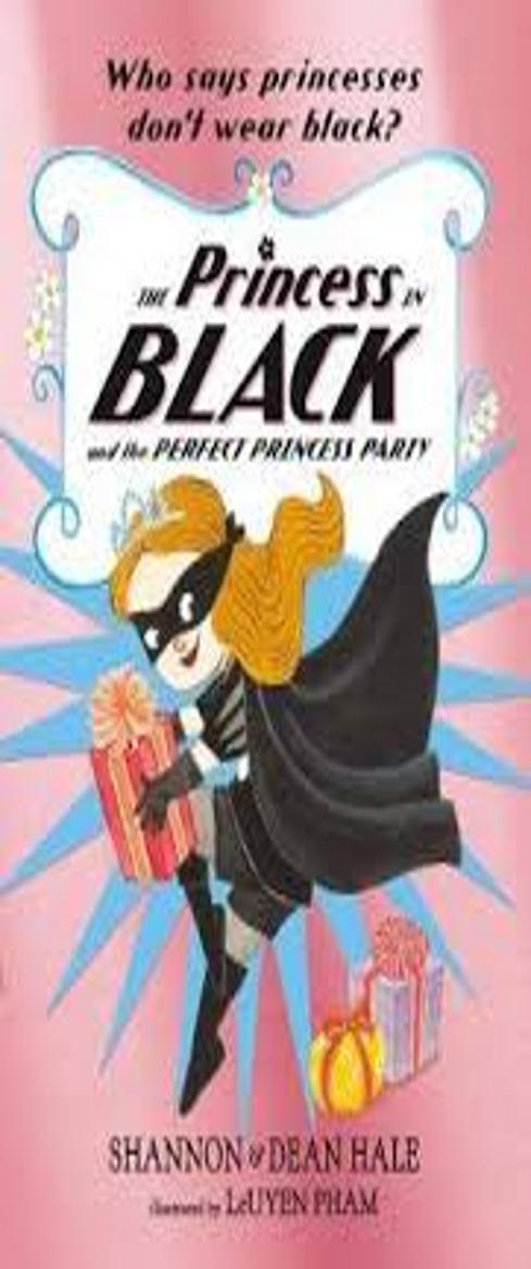 PRINCESS IN BLACK AND THE PERFECT PRINCESS PARTY, THE