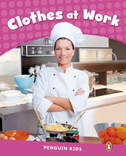 CLOTHES AT WORK - Pearson English Kids Reader Level 2