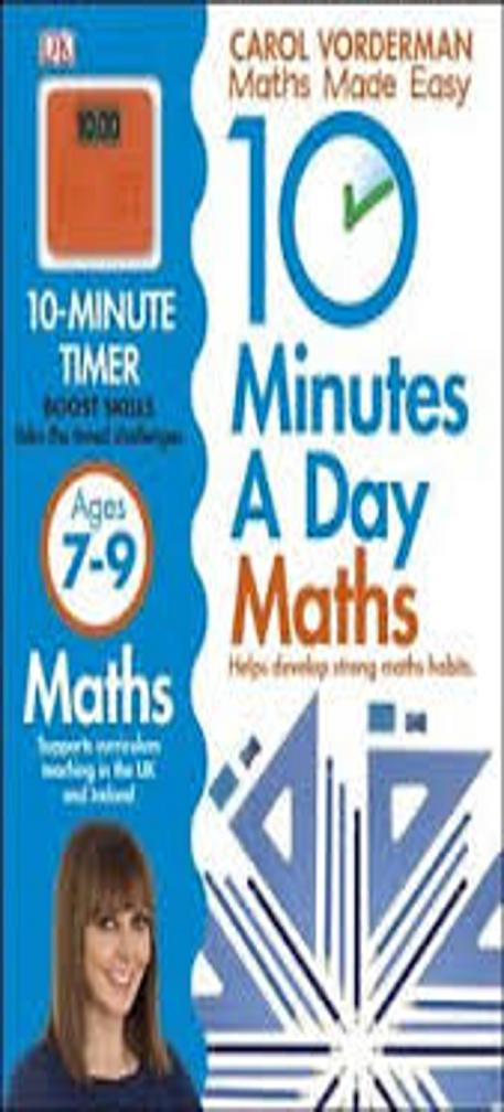 MATHS MADE EASY 10 MINUTES A DAY 7-9