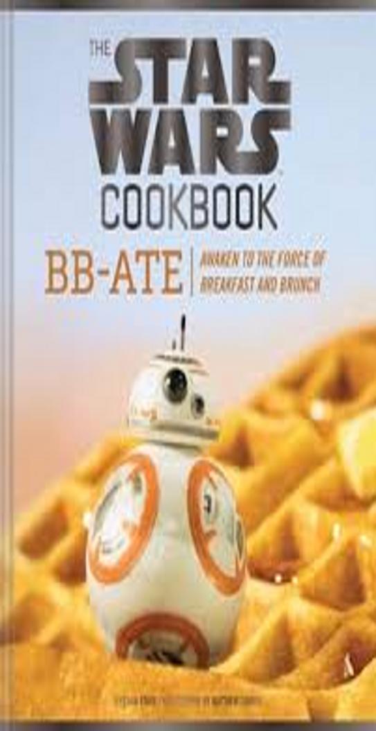 STAR WARS COOKBOOK: BB-ATE