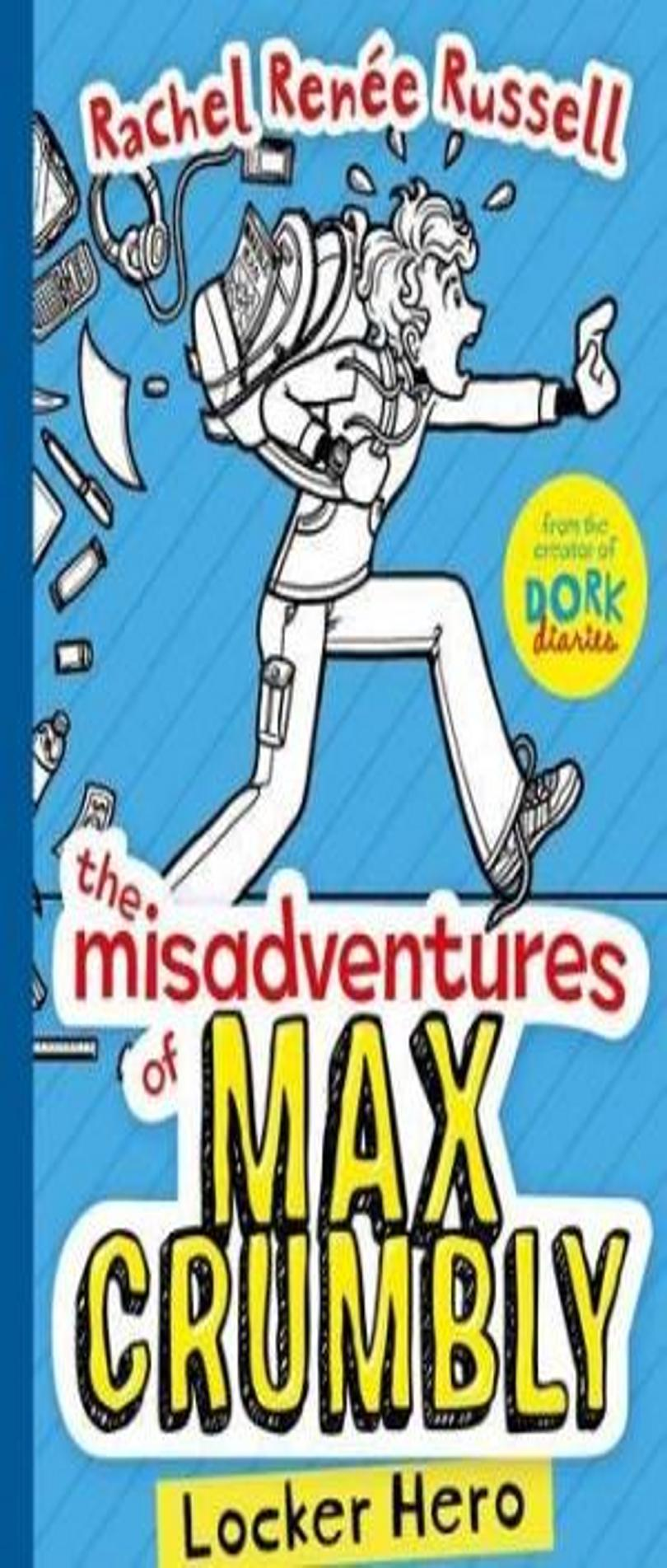 LOCKER HERO: THE MISADVENTURES OF MAX CRUMBLY