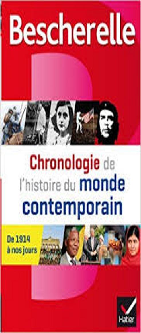 CHRONOLOGIE DE L´HISTOIRE DU MONDE CONTEMPORAIN - Bescherelle