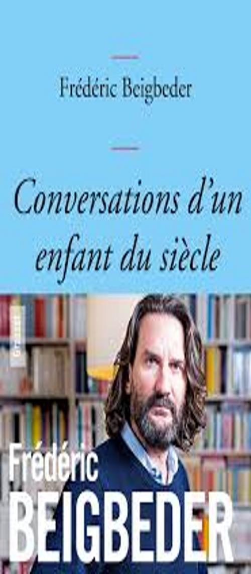 CONVERSATIONS D´UN ENFANT DU SIECLE