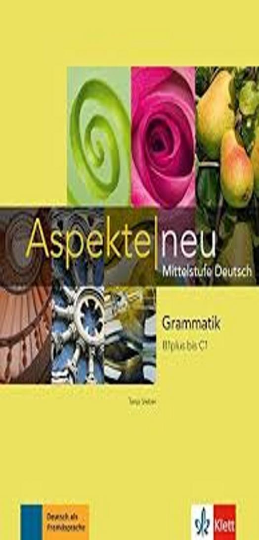 ASPEKTE NEU GRAMMATIK B1+ / C1