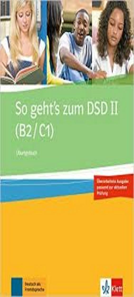SO GEHT´S ZUM DSD II Übungsbuch B2 - C1