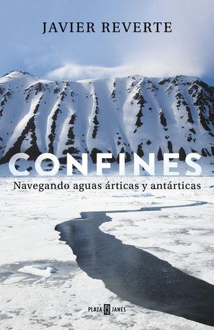 CONFINES: NAVEGANDO AGUAS ARTICAS Y ANTARTICAS