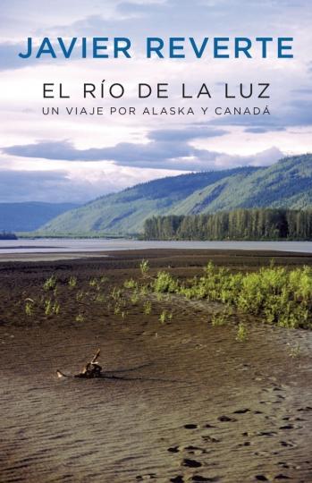 RIO DE LA LUZ, EL - Un Viaje por Alaska